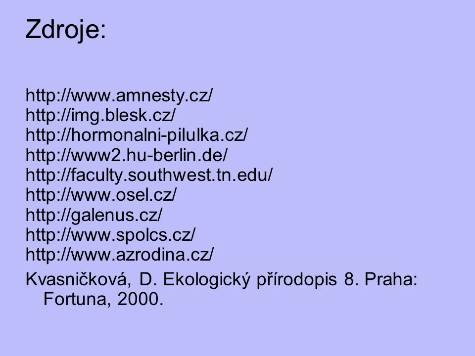Zdroje: http://www.amnesty.cz/ http://img.blesk.cz/