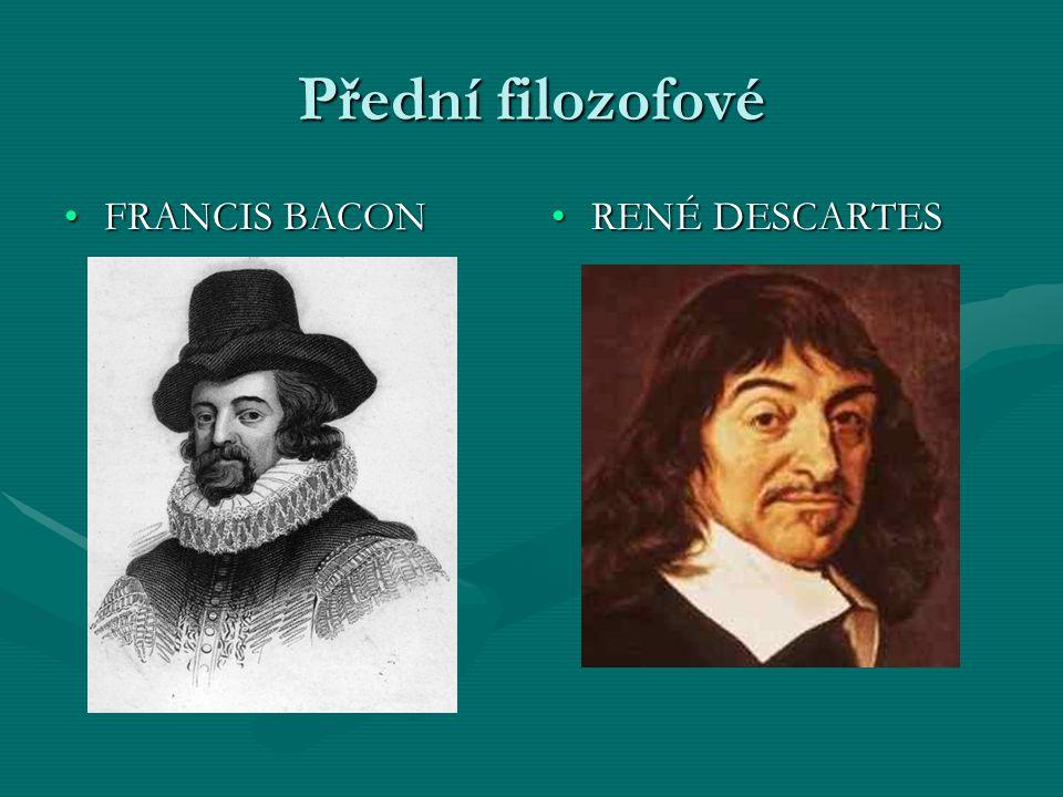 Přední filozofové FRANCIS BACON RENÉ DESCARTES