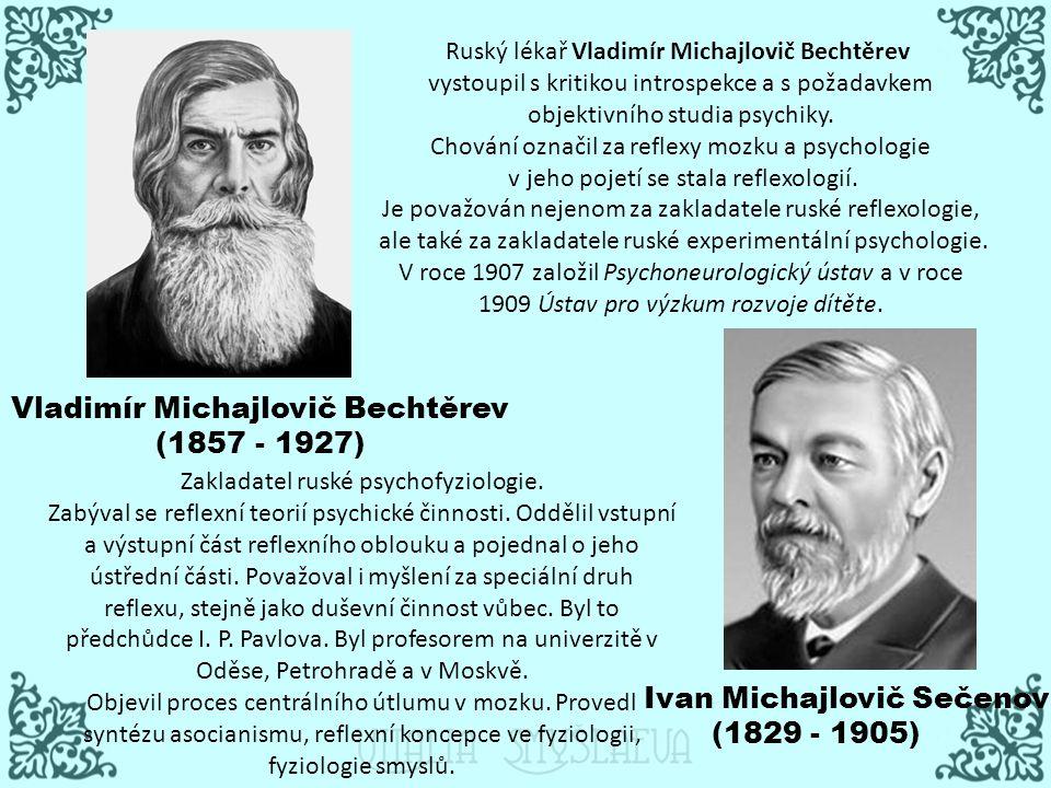Vladimír Michajlovič Bechtěrev (1857 - 1927)