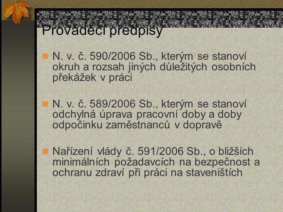 Prováděcí předpisy N. v. č. 590/2006 Sb., kterým se stanoví okruh a rozsah jiných důležitých osobních překážek v práci.