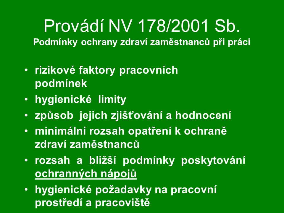 Provádí NV 178/2001 Sb. Podmínky ochrany zdraví zaměstnanců při práci