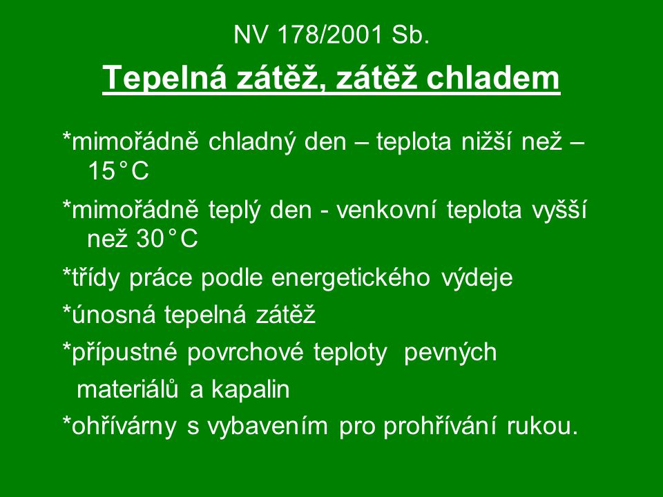 NV 178/2001 Sb. Tepelná zátěž, zátěž chladem
