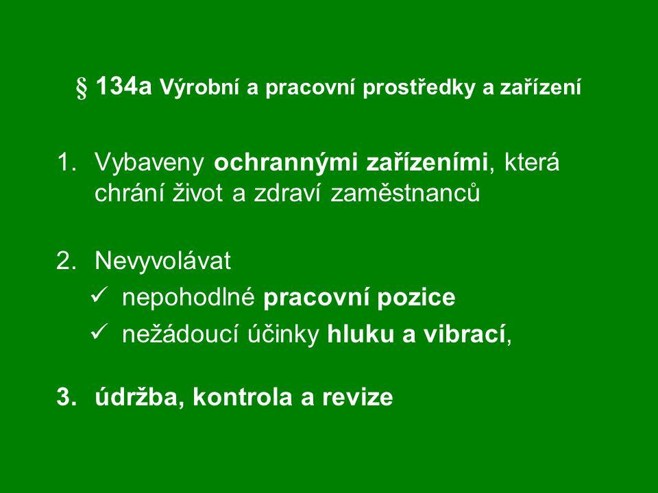 § 134a Výrobní a pracovní prostředky a zařízení
