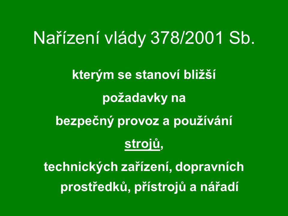 Nařízení vlády 378/2001 Sb. kterým se stanoví bližší požadavky na