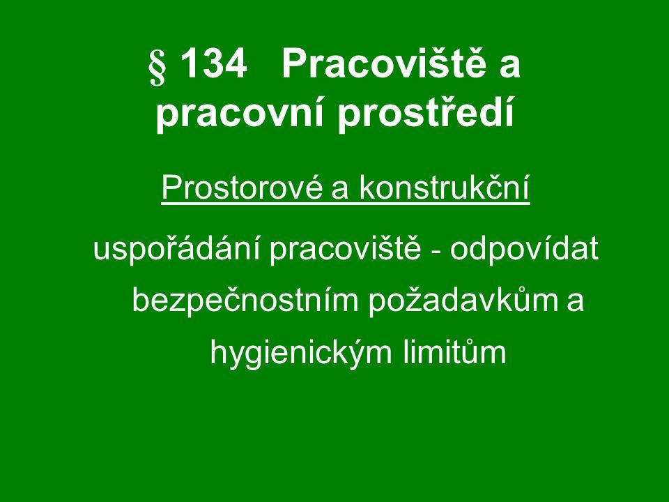§ 134 Pracoviště a pracovní prostředí