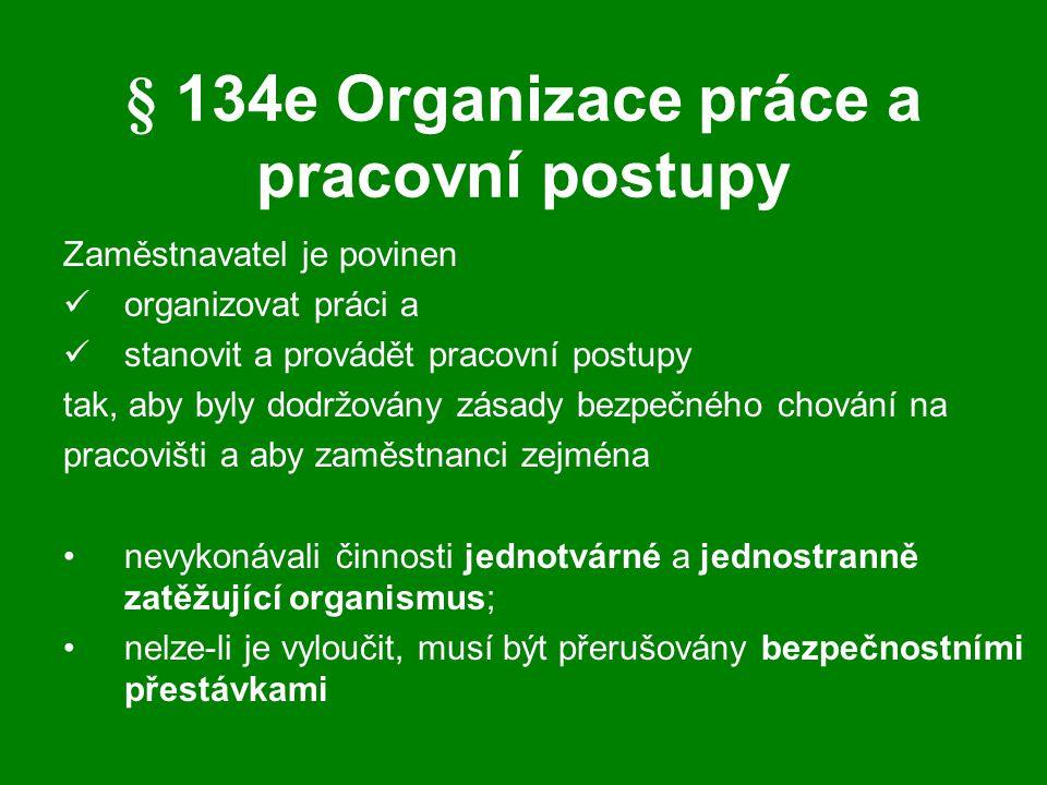 § 134e Organizace práce a pracovní postupy