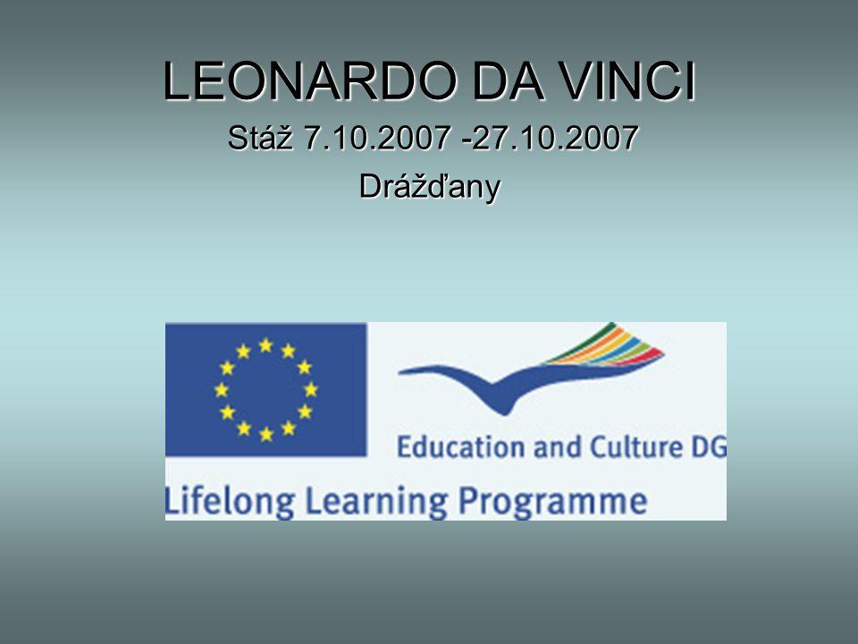 LEONARDO DA VINCI Stáž 7.10.2007 -27.10.2007 Drážďany