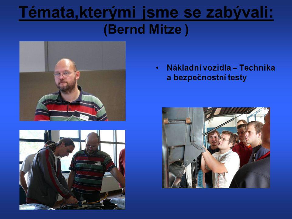 Témata,kterými jsme se zabývali: (Bernd Mitze )