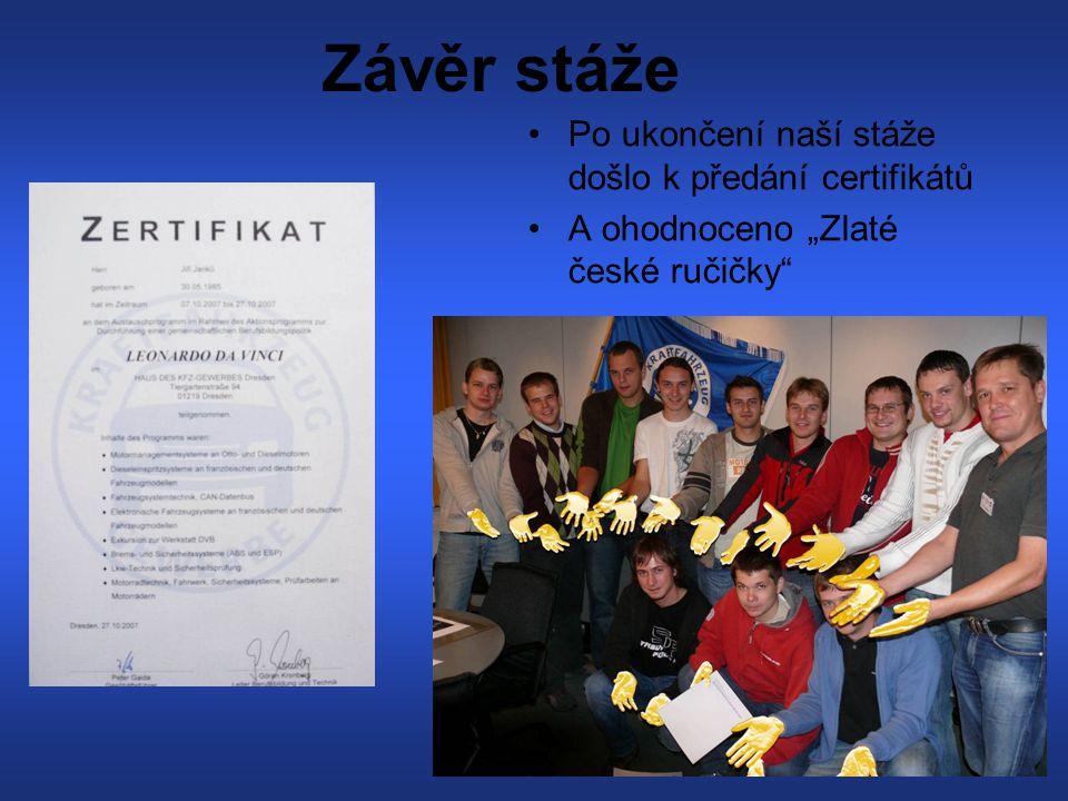 Závěr stáže Po ukončení naší stáže došlo k předání certifikátů