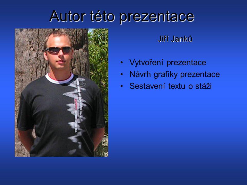 Autor této prezentace Jiří Janků Vytvoření prezentace