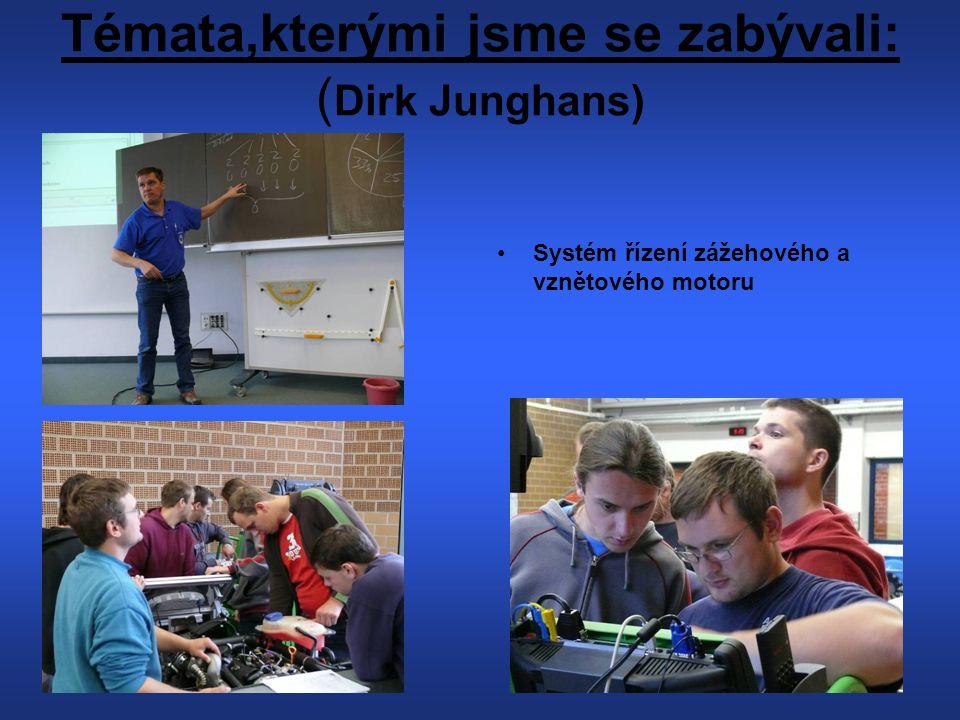 Témata,kterými jsme se zabývali: (Dirk Junghans)