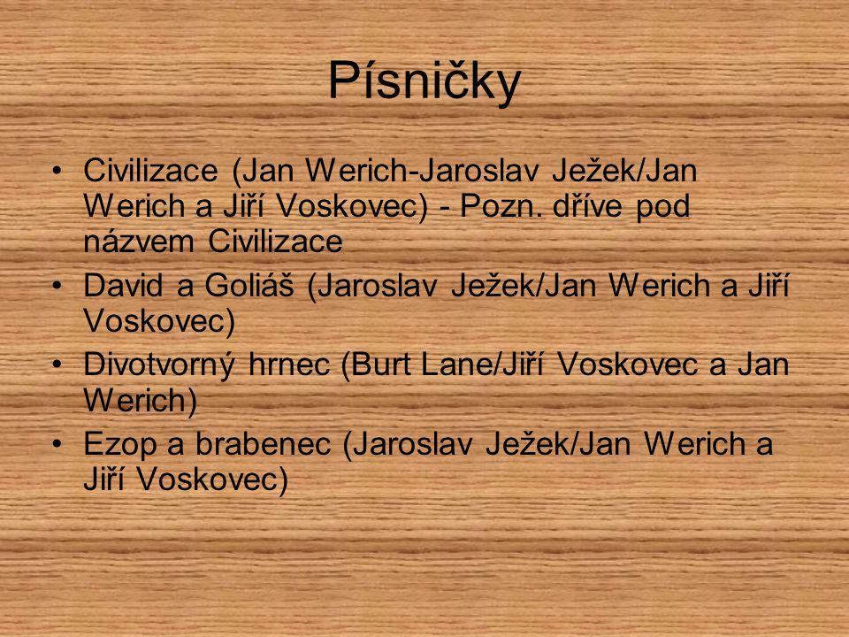 Písničky Civilizace (Jan Werich-Jaroslav Ježek/Jan Werich a Jiří Voskovec) - Pozn. dříve pod názvem Civilizace.
