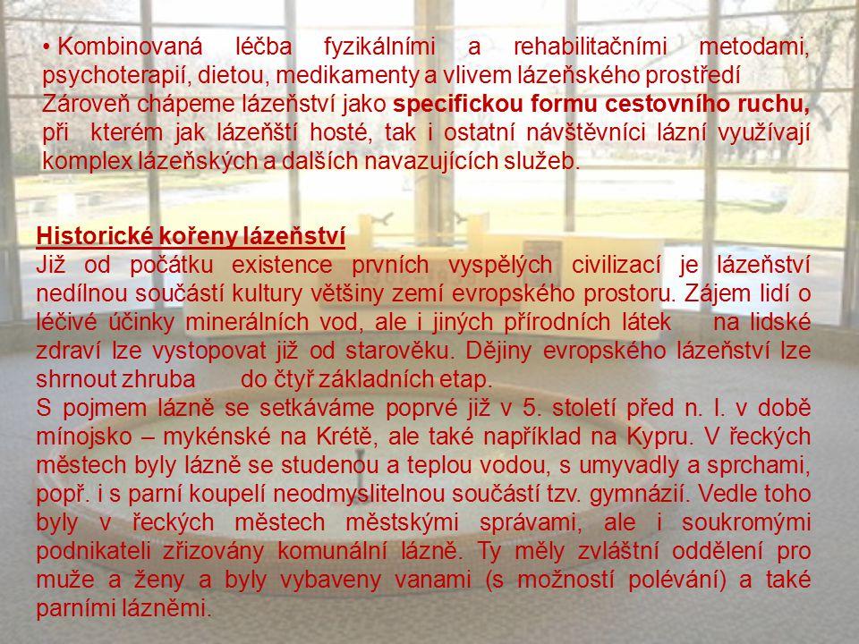 Kombinovaná léčba fyzikálními a rehabilitačními metodami, psychoterapií, dietou, medikamenty a vlivem lázeňského prostředí