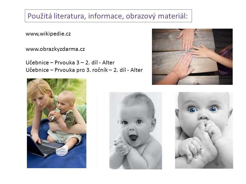 Použitá literatura, informace, obrazový materiál: