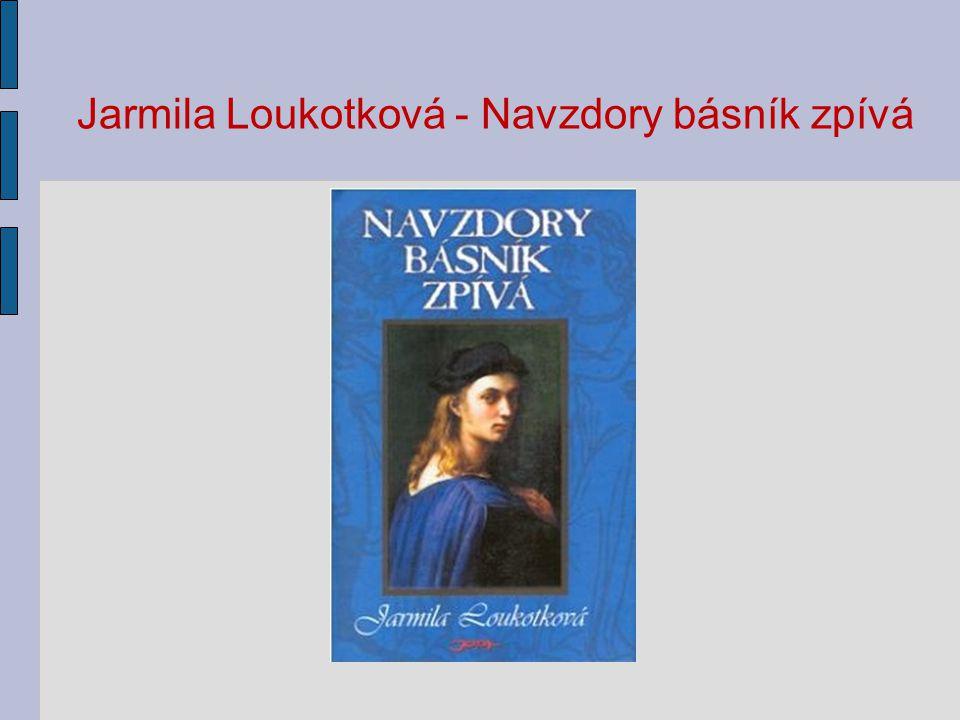 Jarmila Loukotková - Navzdory básník zpívá