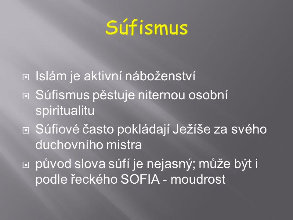 Súfismus Islám je aktivní náboženství