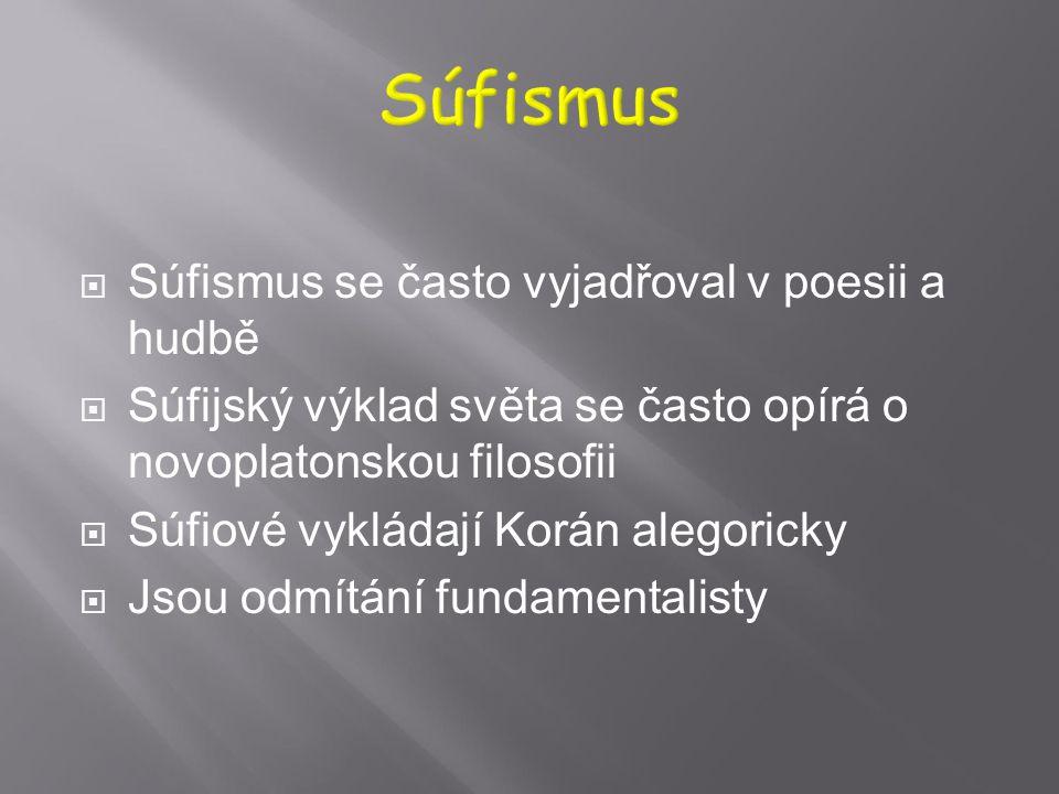 Súfismus Súfismus se často vyjadřoval v poesii a hudbě