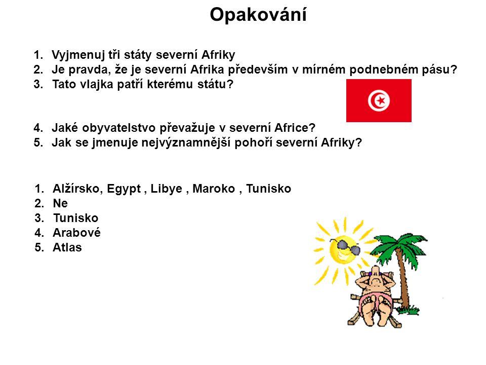 Opakování Vyjmenuj tři státy severní Afriky