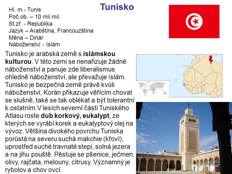 Tunisko Hl. m.- Tunis. Poč.ob. – 10 mil.mil. St.zř. - Republika. Jazyk – Arabština, Francouzština.