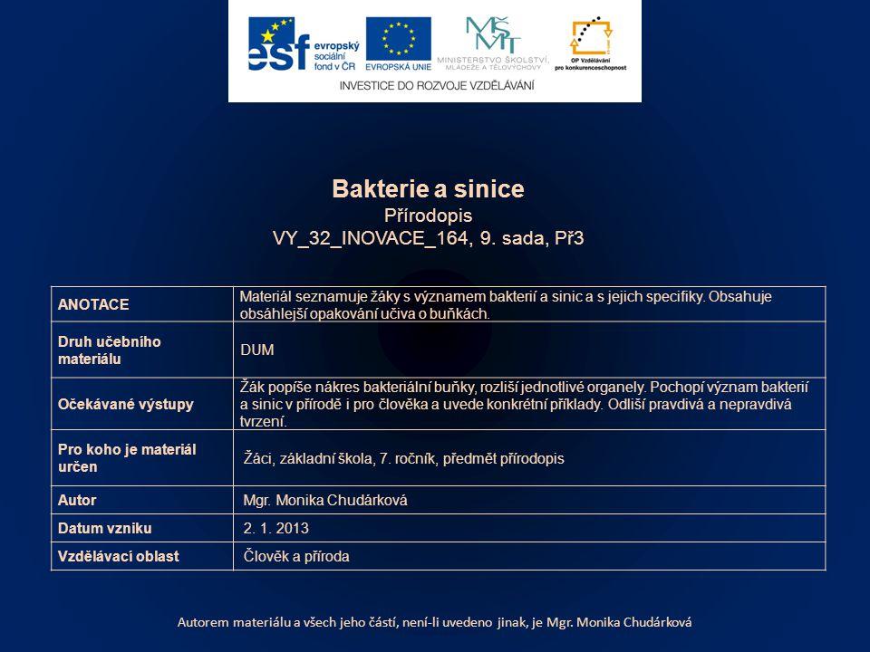 Bakterie a sinice Přírodopis VY_32_INOVACE_164, 9. sada, Př3 ANOTACE
