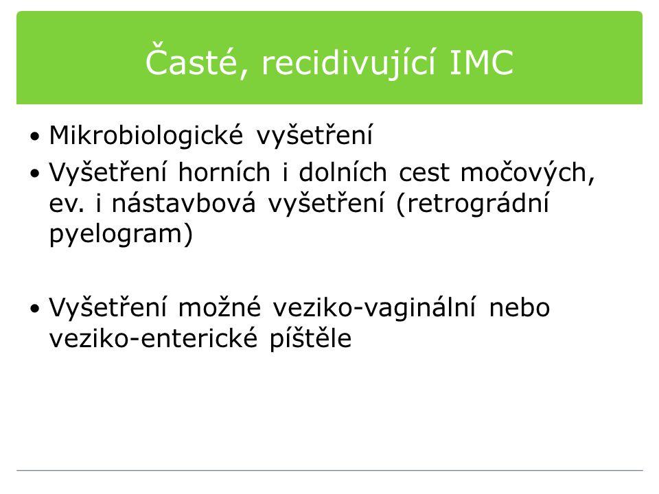 Časté, recidivující IMC