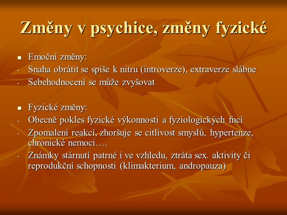 Změny v psychice, změny fyzické