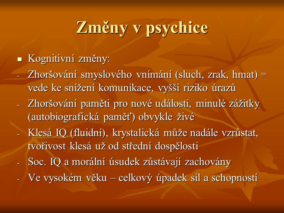 Změny v psychice Kognitivní změny: