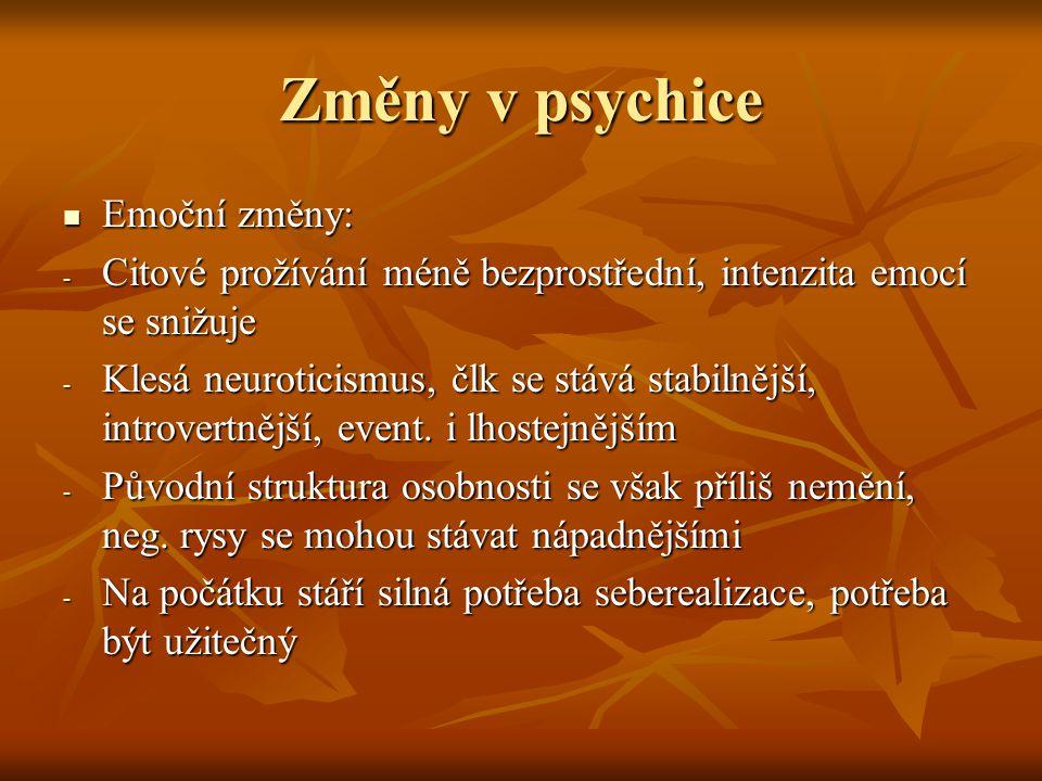 Změny v psychice Emoční změny: