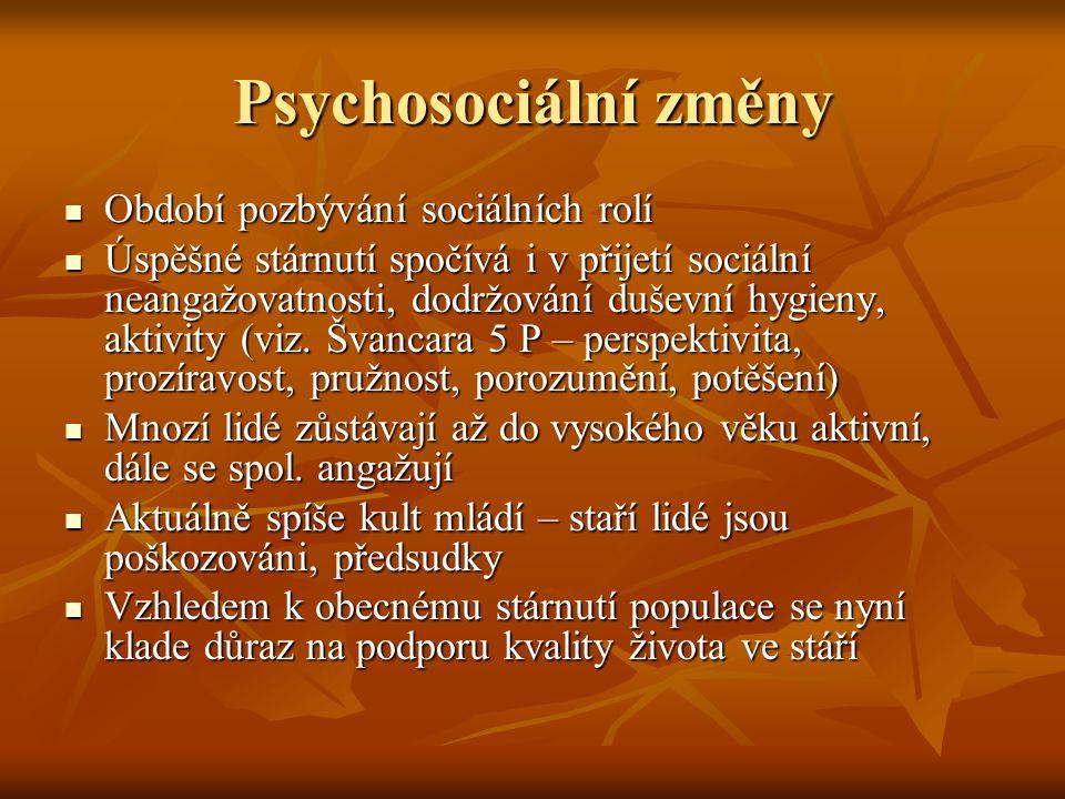 Psychosociální změny Období pozbývání sociálních rolí