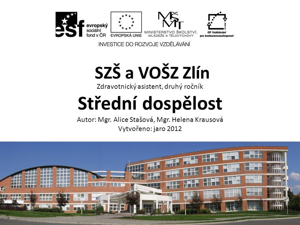 Střední dospělost SZŠ a VOŠZ Zlín Zdravotnický asistent, druhý ročník