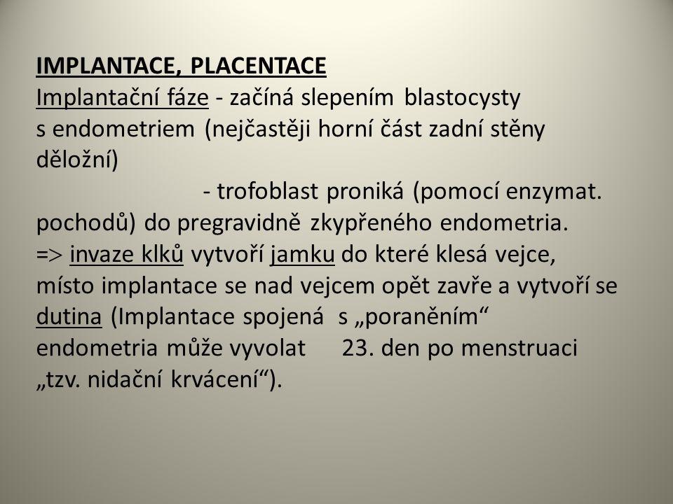 IMPLANTACE, PLACENTACE