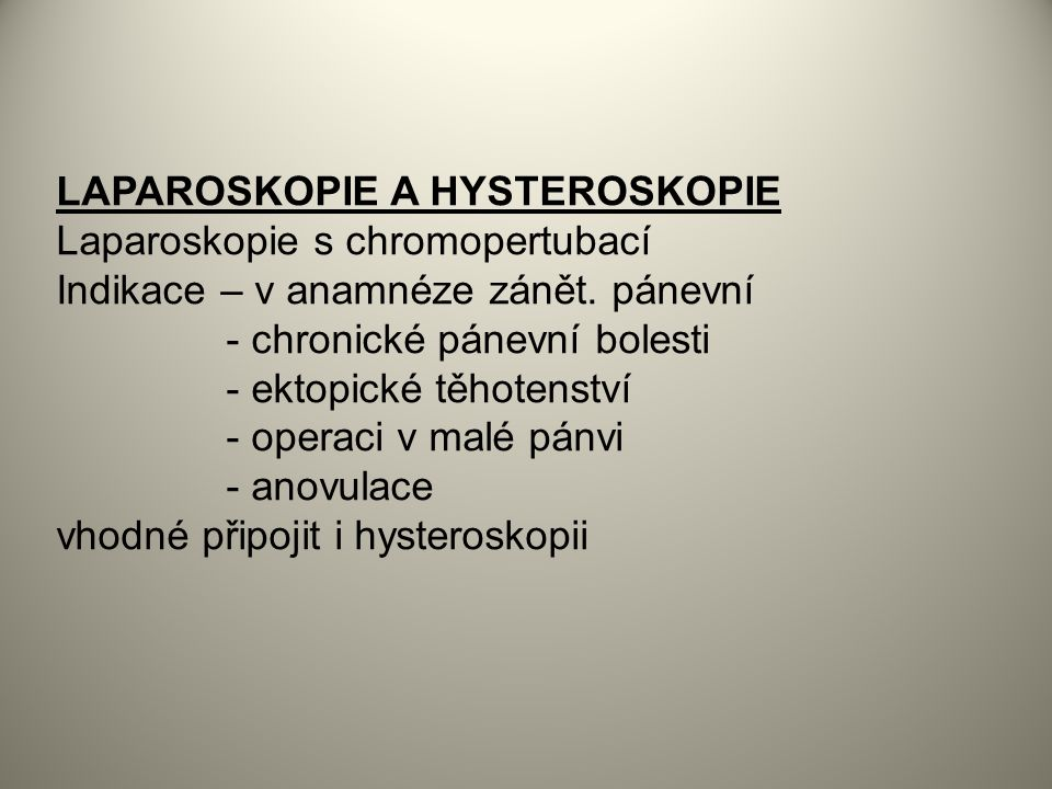 LAPAROSKOPIE A HYSTEROSKOPIE