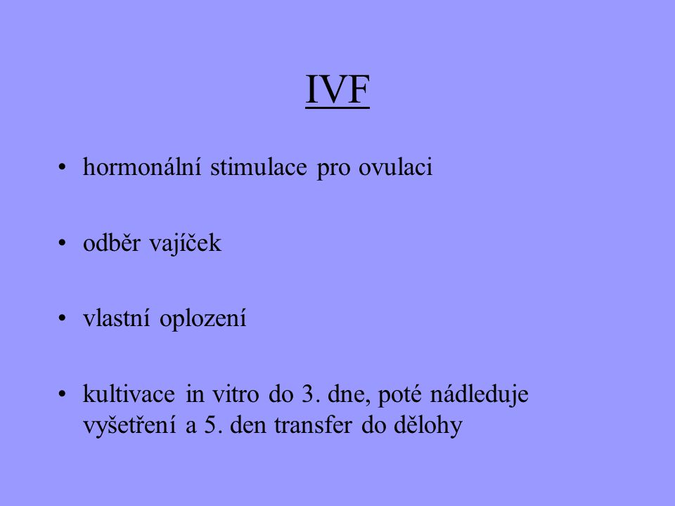 IVF hormonální stimulace pro ovulaci odběr vajíček vlastní oplození