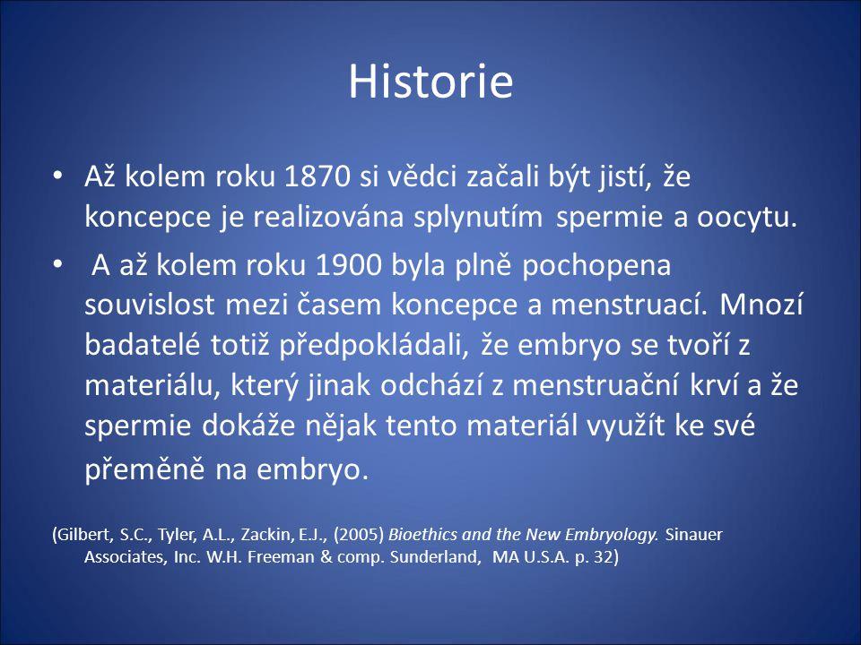 Historie Až kolem roku 1870 si vědci začali být jistí, že koncepce je realizována splynutím spermie a oocytu.
