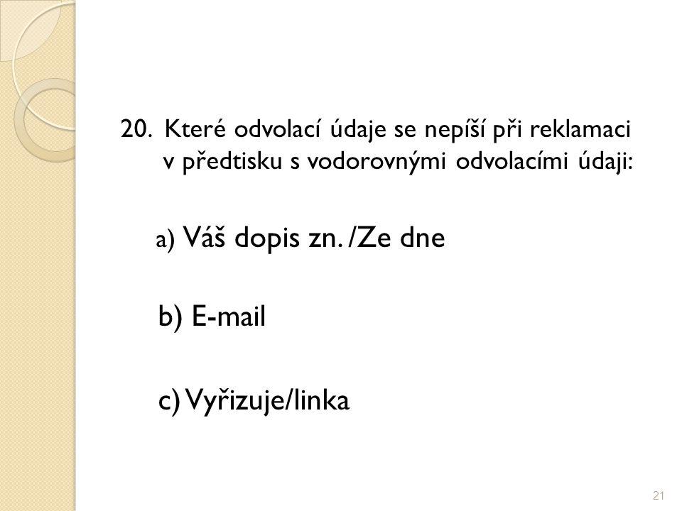 b) E-mail c) Vyřizuje/linka