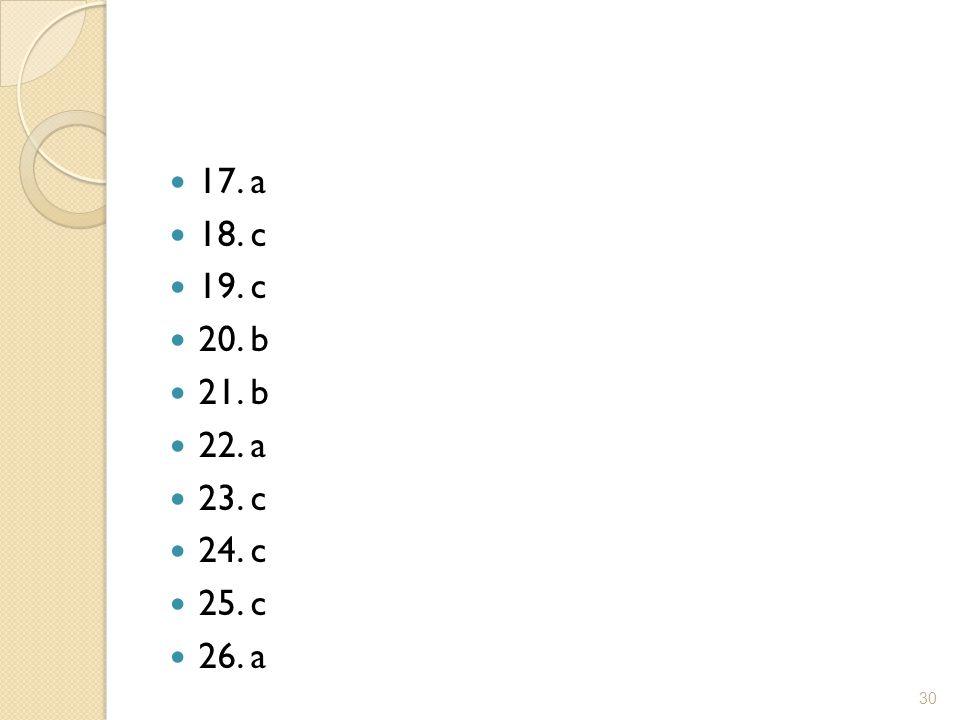 17. a 18. c 19. c 20. b 21. b 22. a 23. c 24. c 25. c 26. a