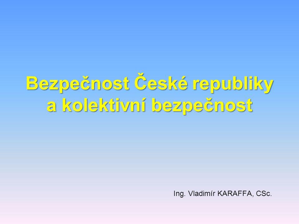 Bezpečnost České republiky a kolektivní bezpečnost