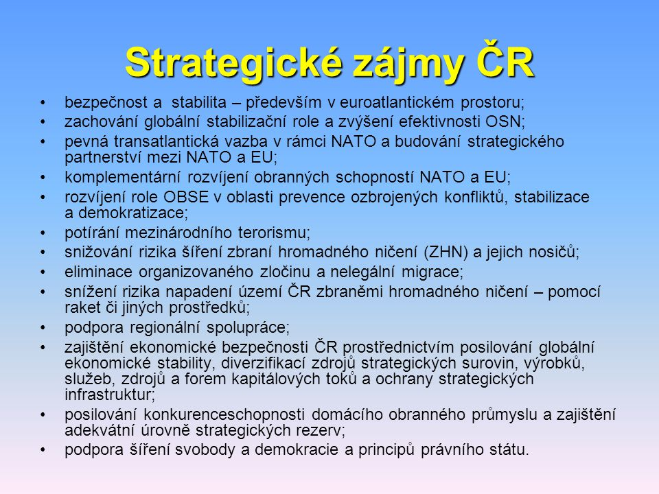 Strategické zájmy ČR bezpečnost a stabilita – především v euroatlantickém prostoru;