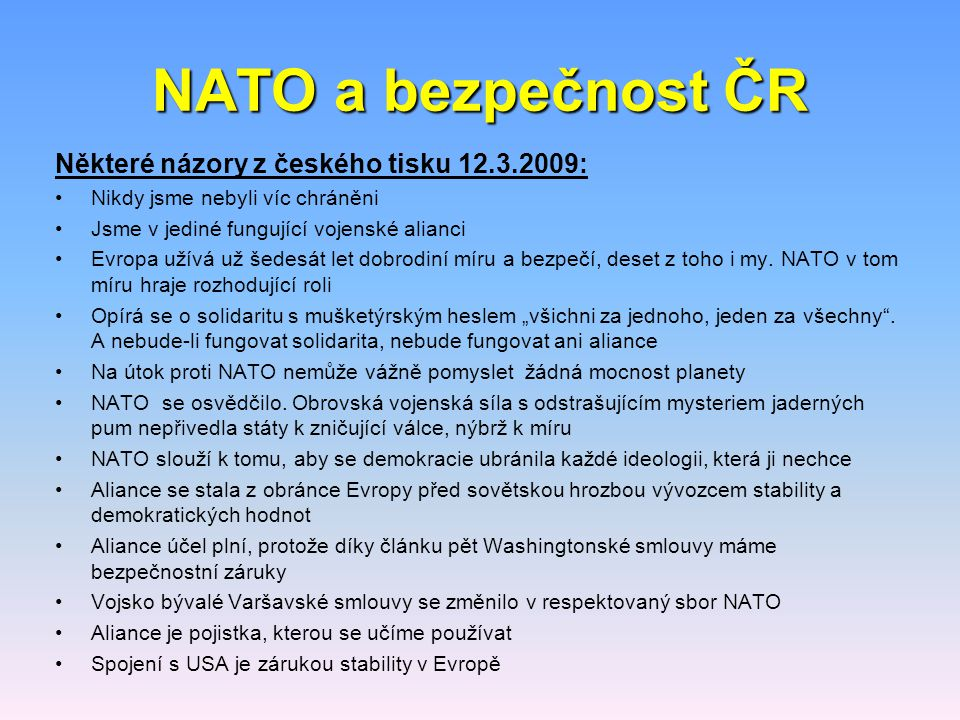 NATO a bezpečnost ČR Některé názory z českého tisku 12.3.2009: