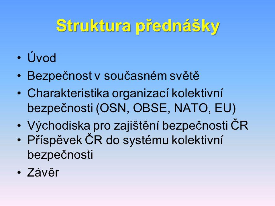 Struktura přednášky Úvod Bezpečnost v současném světě