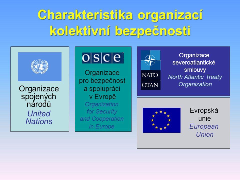 Charakteristika organizací kolektivní bezpečnosti