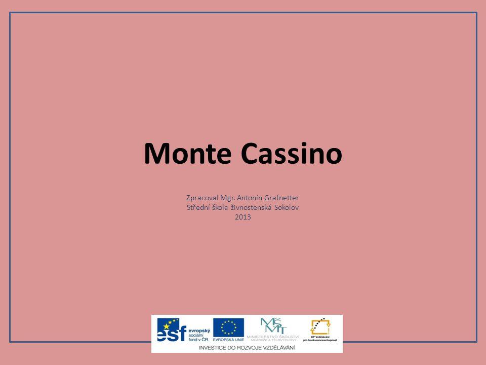 Monte Cassino Zpracoval Mgr. Antonín Grafnetter
