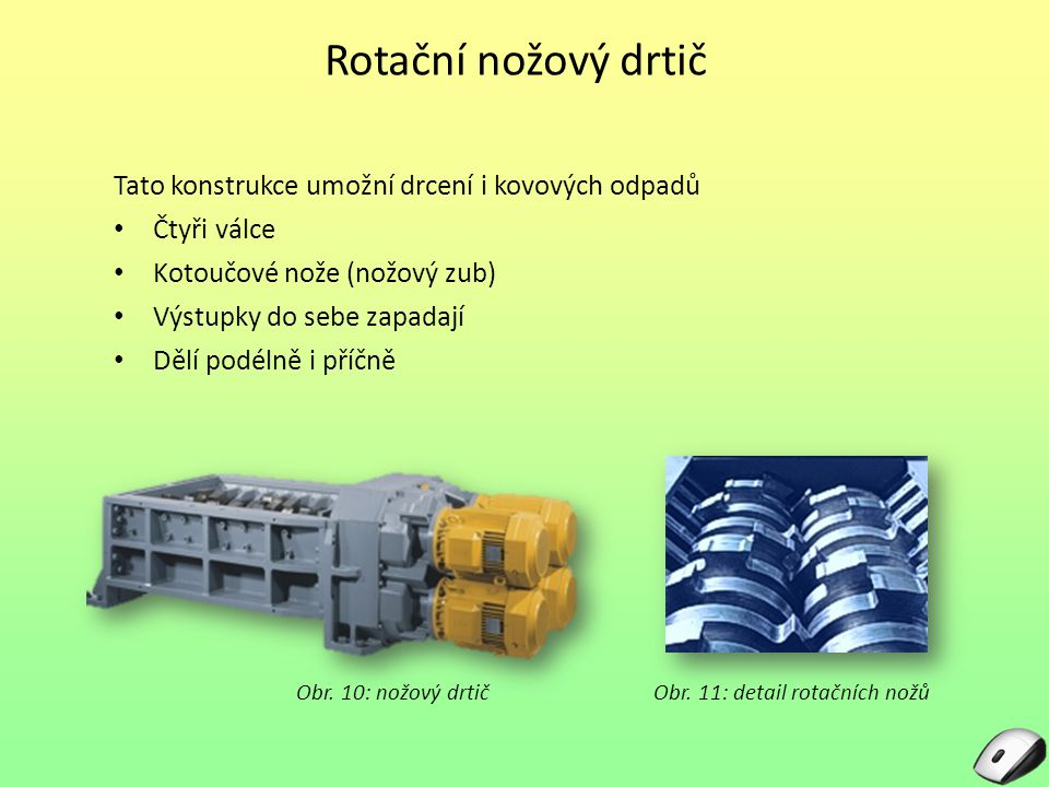 Rotační nožový drtič Tato konstrukce umožní drcení i kovových odpadů