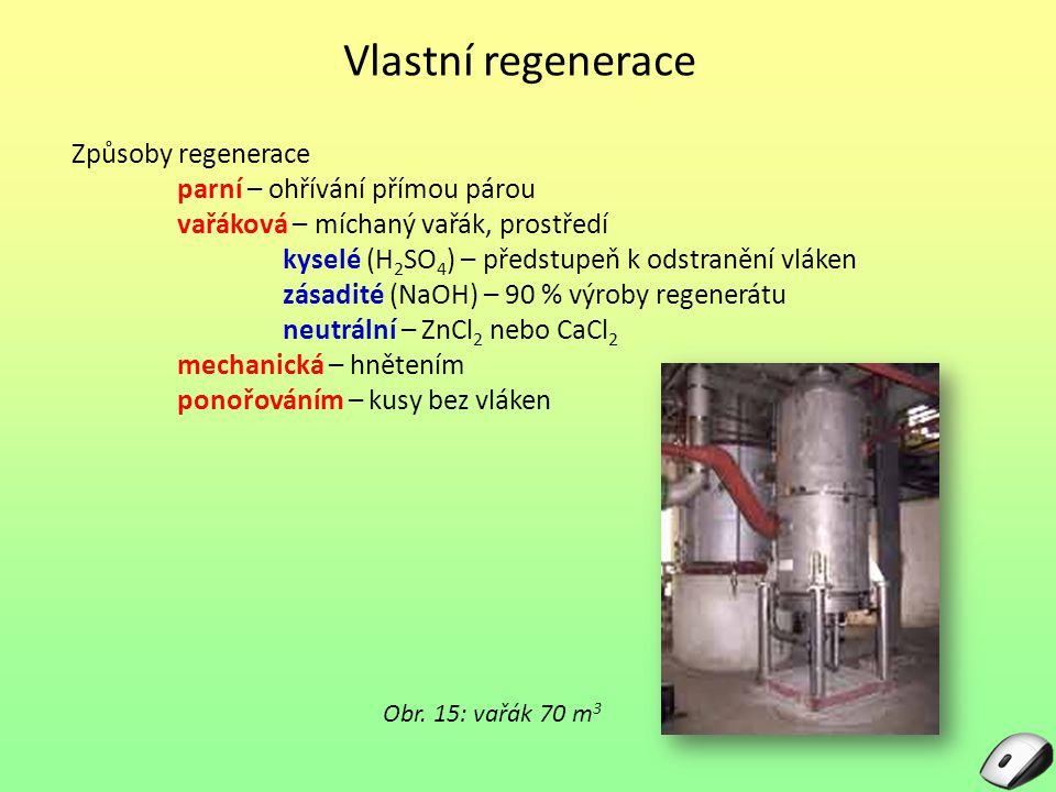 Vlastní regenerace Způsoby regenerace parní – ohřívání přímou párou