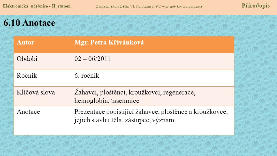 6.10 Anotace Autor Mgr. Petra Křivánková Období 02 – 06/2011 Ročník
