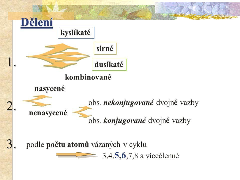 1. 2. 3. Dělení kyslíkaté sirné dusíkaté kombinované nasycené