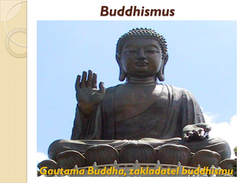 Buddhismus Gautama Buddha, zakladatel buddhismu