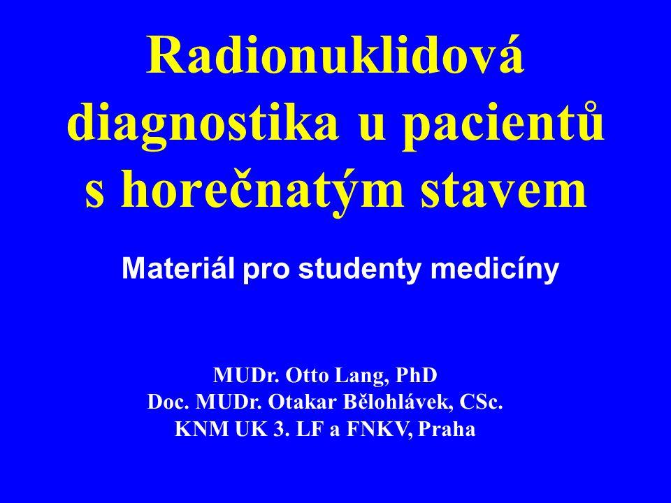 Radionuklidová diagnostika u pacientů s horečnatým stavem