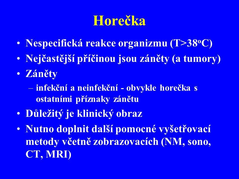 Horečka Nespecifická reakce organizmu (T>38oC)