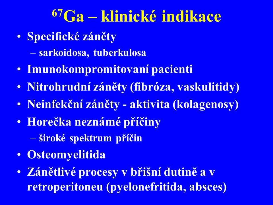67Ga – klinické indikace Specifické záněty